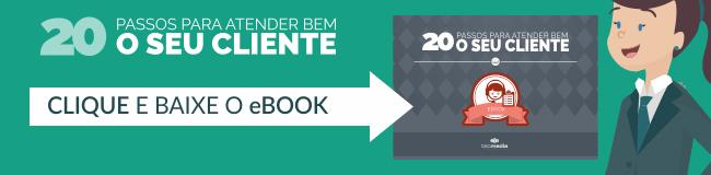 """Faça o download gratuito do eBook que preparamos para você, com """"20 passos para atender bem o seu cliente"""""""