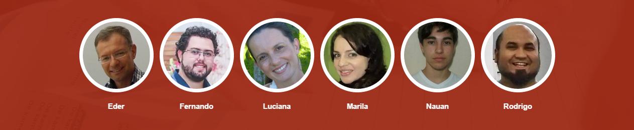 Eder Cachoeira, Fernando Ferreira, Nauan Barreto, Rodrigo Chaves, Luciana Cardoso, Marila Lorenzato